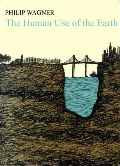 The Human Use of the Earth - P L Wagner