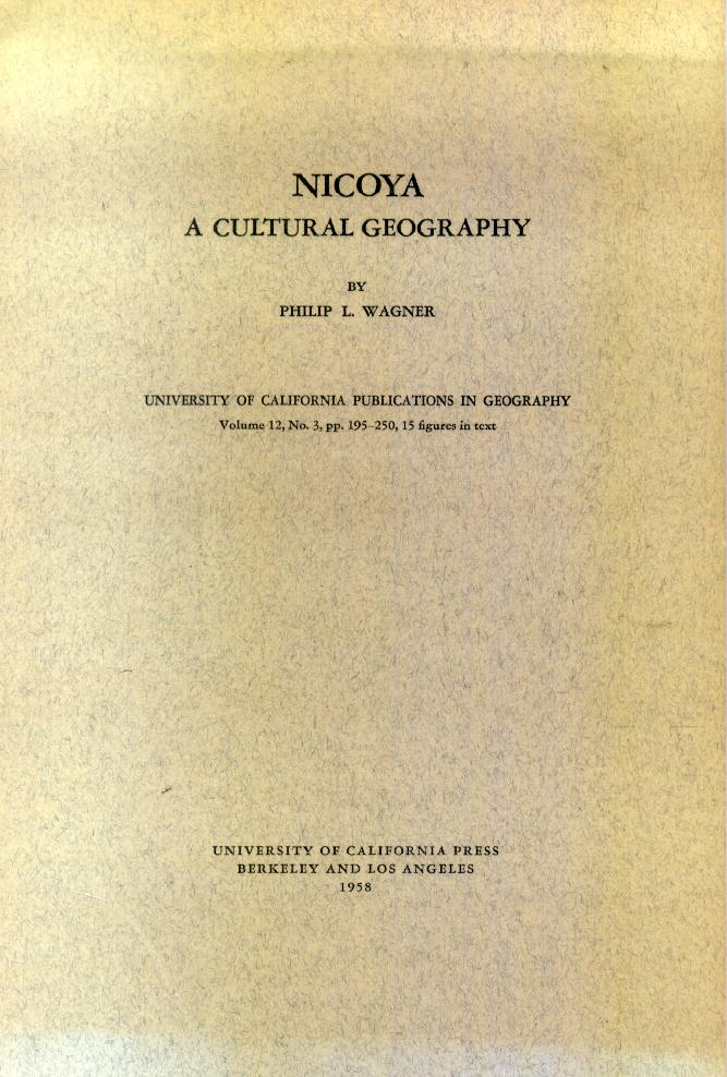 Nicoya: A Cultural Geography - Philip L. Wagner
